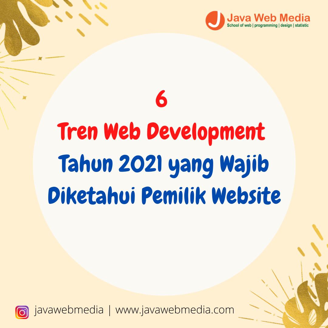 6 Tren Web Development Tahun 2021 yang Wajib Diketahui Pemilik Website