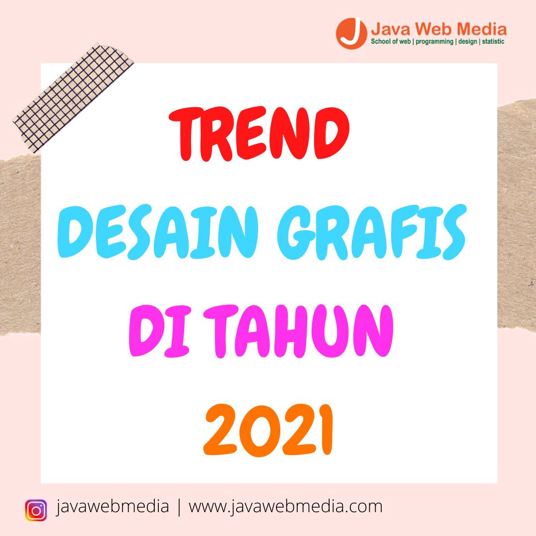 TREND DESAIN GRAFIS DI TAHUN 2021