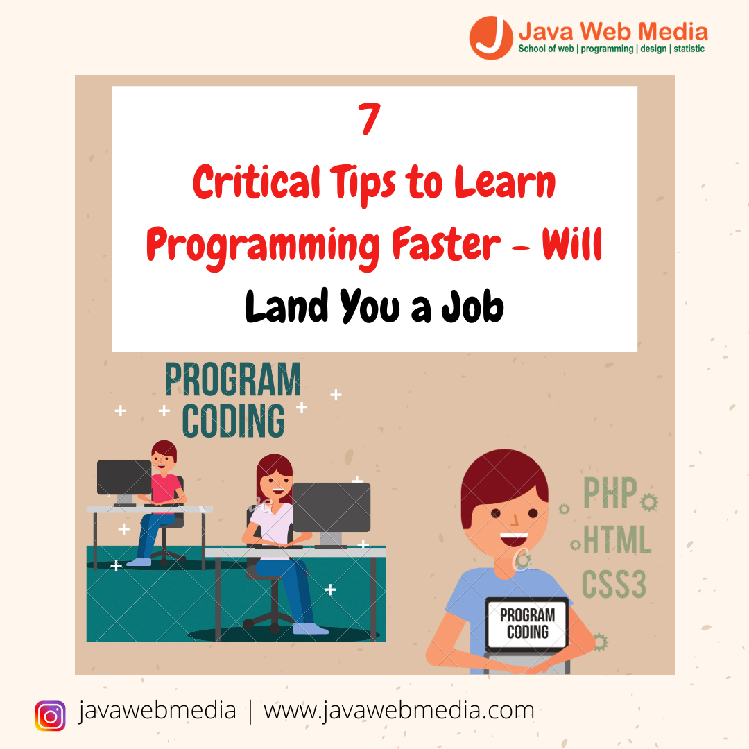 7 Critical Tips to Learn Programming Faster – Will Land You a Job