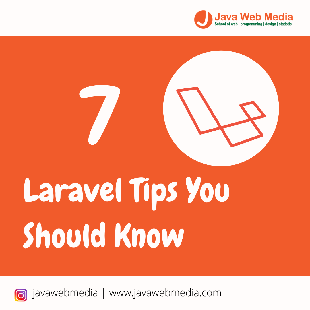 7 Laravel Tips You Should Know
