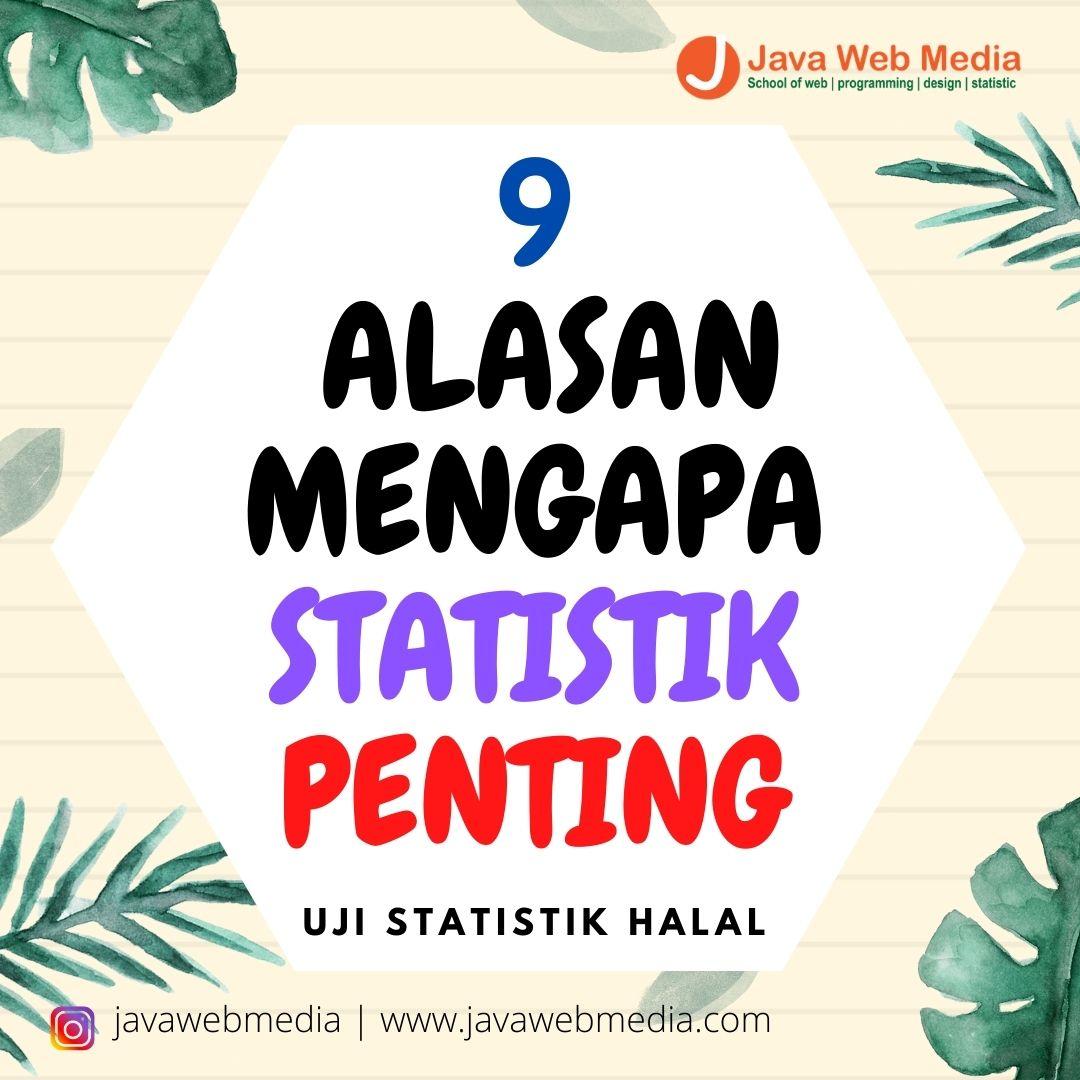 9 ALASAN MENGAPA STATISTIK PENTING