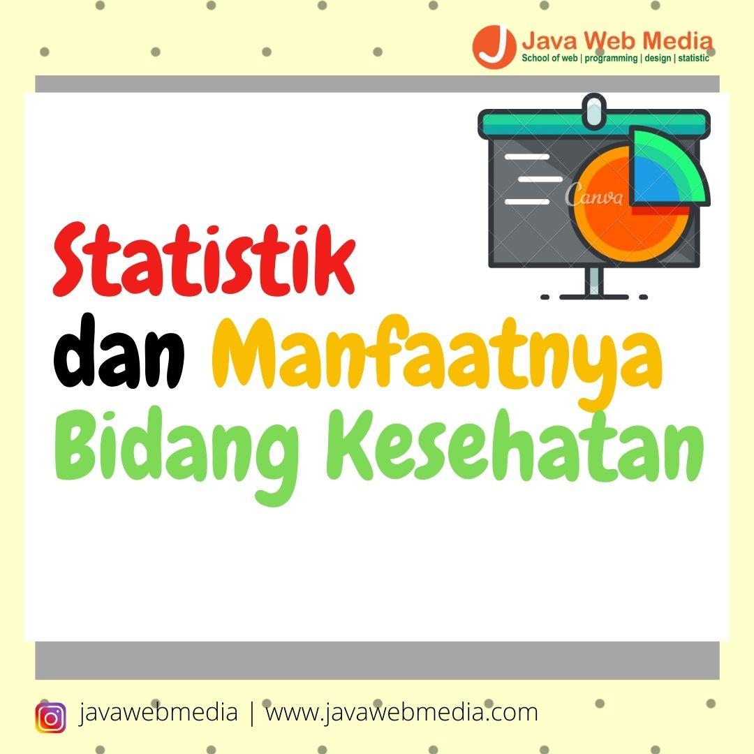 Statistik dan Manfaatnya Bidang Kesehatan