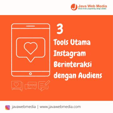 3 Tools Utama Instagram Berinteraksi dengan Audiens