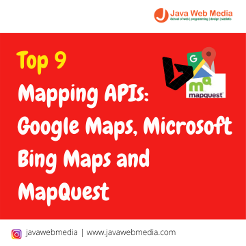 Top 9 Mapping APIs : Google Maps, Microsoft Bing Maps and MapQuest